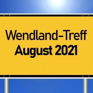 Wendland-Treff August 2021